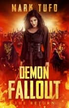 Demon Fallout: The Return ebook by Mark Tufo