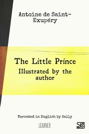 The Little Prince (with audio) - Read-aloud eBook with English audio narration for language learning ebook by Antoine de Saint-Exupéry