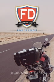 FD Breaking Limits - Road to Europe ebook by Ogbonnaya Kanu