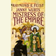 Mistress of the Empire audiobook by Janny Wurts, Raymond E. Feist