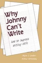 Why Johnny Can't Write ebook by Myra J. Linden,Arthur Whimbey