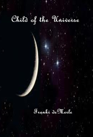 Child of the Universe ebook by Franki deMerle