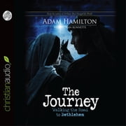 The Journey - Walking the Road to Bethlehem audiobook by Adam Hamilton