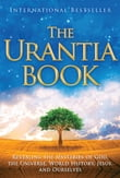 The Urantia Book: Revealing the Mysteries of God, the Universe, Jesus, and Ourselves