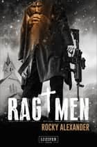 Rag Men - Thriller ebook by Rocky Alexander, LUZIFER-Verlag, Andreas Schiffmann