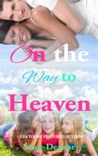 On the Way to Heaven - A BWWM Romance ebook by Stacy-Deanne