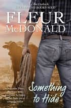 Something to Hide ebook by Fleur McDonald