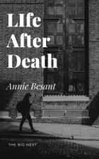 Life After Death ebook by Annie Besant