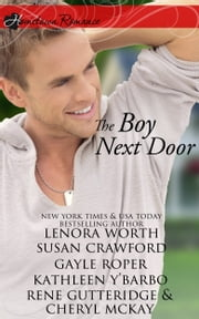 The Boy Next Door - an anthology ebook by Lenora Worth,Gayle Roper,Rene Gutteridge