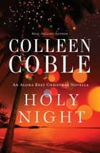 Holy Night ebook by Colleen Coble