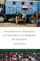 Social Movements, Mobilization, and Contestation in the Middle East and North Africa - Second Edition ebook by Joel Beinin, Frédéric Vairel