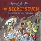 Secret Seven Win Through - Book 7 audiobook by Enid Blyton
