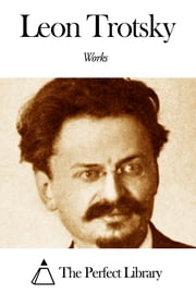 Works of Leon Trotsky ebook by Leon Trotsky