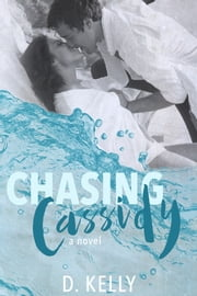 Chasing Cassidy ebook by D. Kelly
