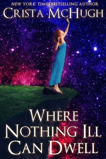 Where Nothing Ill Can Dwell ebook by Crista McHugh