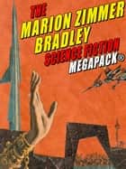 The Marion Zimmer Bradley Science Fiction MEGAPACK® ebook by Marion Zimmer Bradley