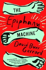 The Epiphany Machine eBook von David Burr Gerrard