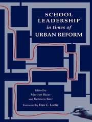 School Leadership in Times of Urban Reform ebook by Marilyn Bizar, Rebecca Barr