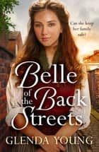 Belle of the Back Streets ebook by Glenda Young