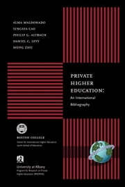 Private Higher Education: An International Bibliography ebook by Maldonado-Maldonado, Alma