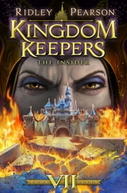 Kingdom Keepers VII: The Insider - The Insider ebook by Ridley Pearson