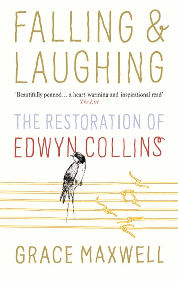 Falling and Laughing - The Restoration of Edwyn Collins eBook by Grace Maxwell