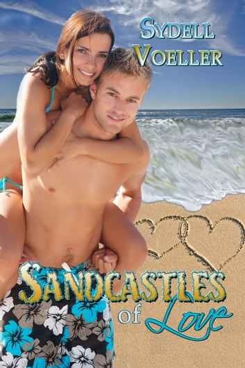 Sandcastles of Love ebook by Sydell I Voeller