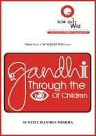 Gandhi Through the Eyes of Children ebook by Suniti Chandra Mishra