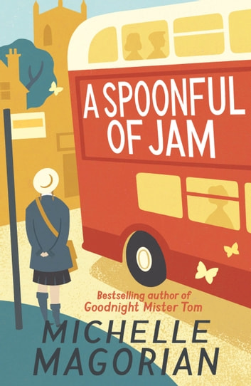 A Spoonful of Jam ebook by Michelle Magorian