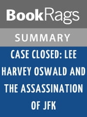 Case Closed: Lee Harvey Oswald and the Assassination of JFK by Gerald Posner Summary & Study Guide ebook by BookRags