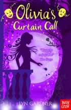 Olivia's Curtain Call ebook by Lyn Gardner