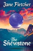 The Shewstone ebook by Jane Fletcher