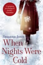 When Nights Were Cold - A literary mystery ebook by Susanna Jones