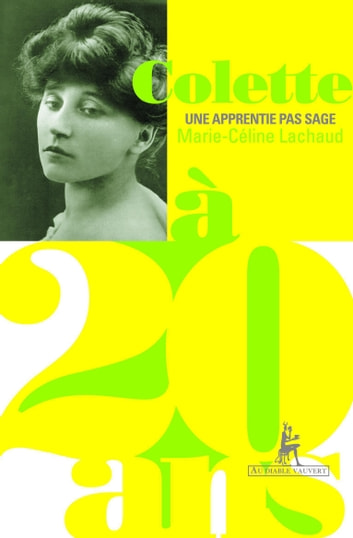 Colette à 20 ans ebook by Marie-Céline LACHAUD