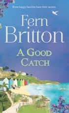 A Good Catch ebook by Fern Britton