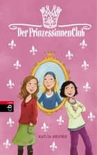 Der Prinzessinnenclub - Band 1 ebook by Katja Reider, Dagmar Henze