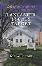 Lancaster County Target ebook by Kit Wilkinson