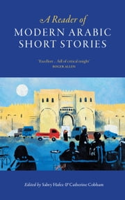 A Reader of Modern Arabic Short Stories ebook by Sabry Hafez,Catherine Cobham
