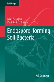Endospore-forming Soil Bacteria ebook by Niall A. Logan,Paul De Vos
