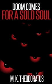 Doom Comes for a Sold Soul ebook by M. K. Theodoratus