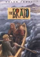 The Braid ebook by Helen Frost