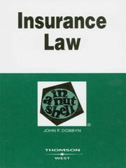 Insurance Law in a Nutshell, 4th ebook by John Dobbyn