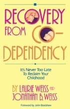 Recovery from Co-Dependency ebook by Laurie Weiss,Jonathan B. Weiss