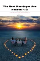 The Best Marriages Are Heaven Made ebook by B Mcclure