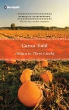 Return to Three Creeks ebook by Caron Todd