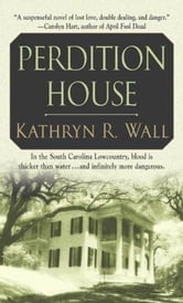 Perdition House - A Bay Tanner Mystery ebook by Kathryn R. Wall