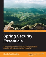 Spring Security Essentials ebook by Nanda Nachimuthu