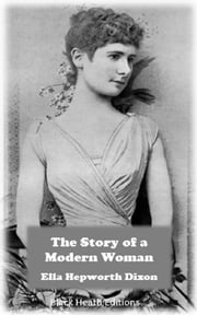 The Story of a Modern Woman ebook by Ella Hepworth Dixon