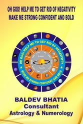 Oh God ! Help Me To Get Rid Of Negativity ebook by Baldev Bhatia
