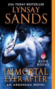 Immortal Ever After - An Argeneau Novel ebook by Lynsay Sands